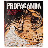Propaganda: Truth and Lies in Times of Conflict