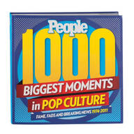 People: 1,000 Biggest Moments in Pop Culture