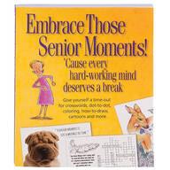 Embrace Those Senior Moments