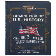 Britannica® 10-Minute Guide to U.S. History