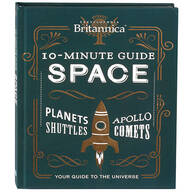 Britannica® 10-Minute Guide to U.S. Space