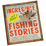 """Incredible and True Fishing Stories"""