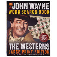 John Wayne Word Search Book, The Westerns Large Print Edition