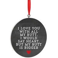 Personalized I Love You With All My Butt Ornament