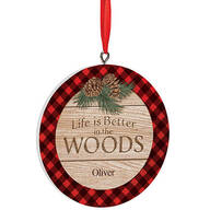 Personalized Life is Better in the Woods Ornament